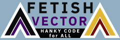 Fetish Vector - Hanky code for all